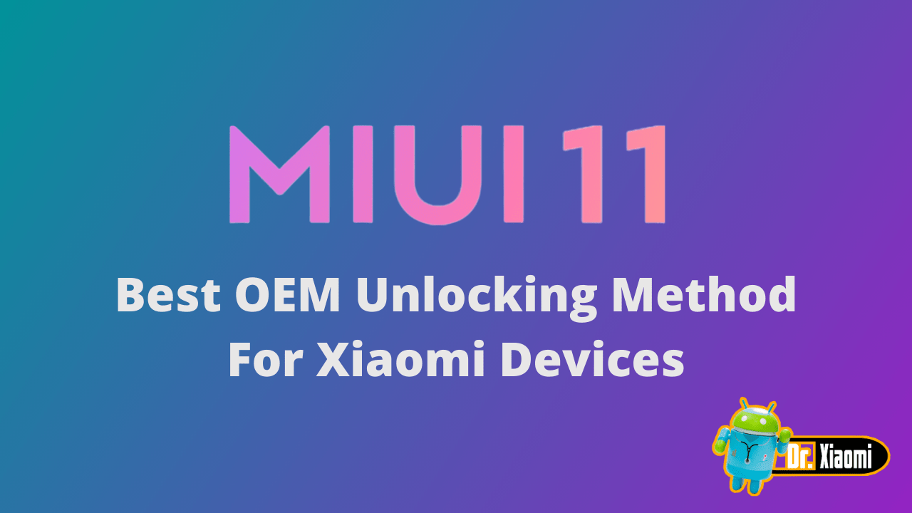 Best OEM Unlocking Method For Xiaomi Devices