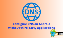 How To Configure DNS on Android without third-party applications
