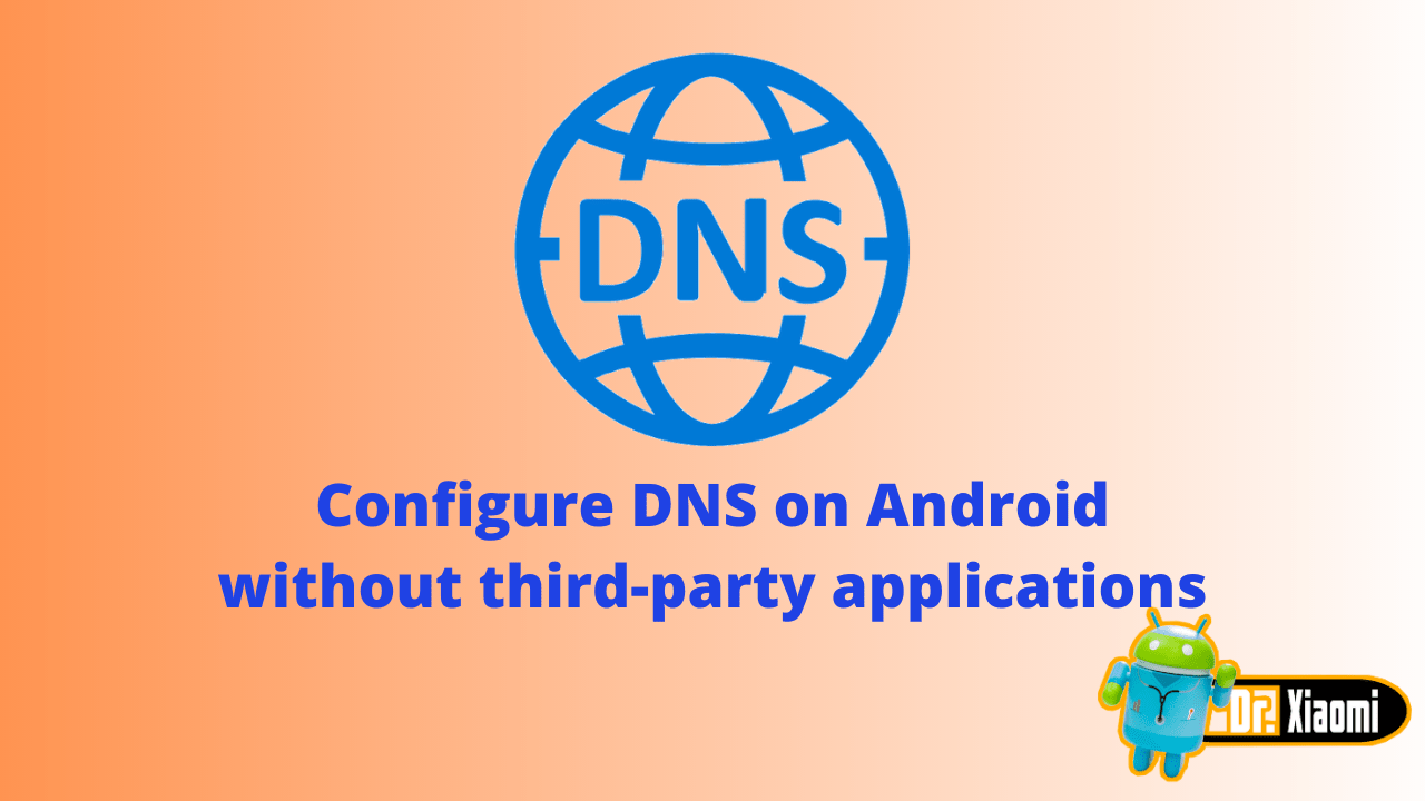 Configure DNS on Android without third-party applications