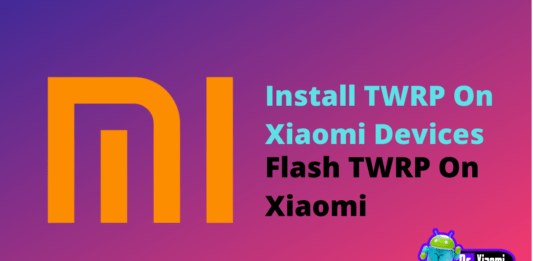 Install TWRP On Xiaomi Devices