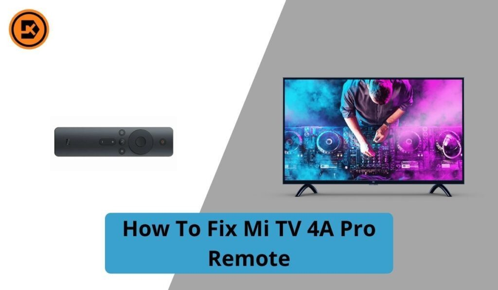 Mi TV 4A Pro Remote Not Working How To Fix Mi TV 4A Pro Remote