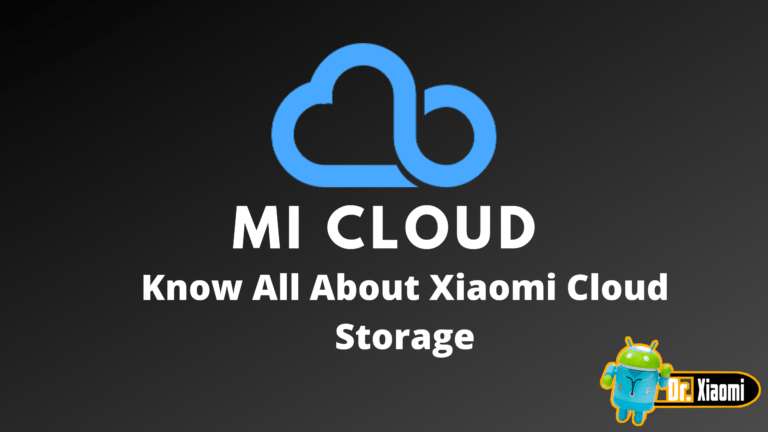 What is Xiaomi Cloud or Mi Cloud – Know Everything