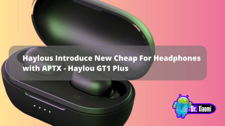 Haylou GT1 Plus- Haylous Introduce New Cheap For Headphones with APTX