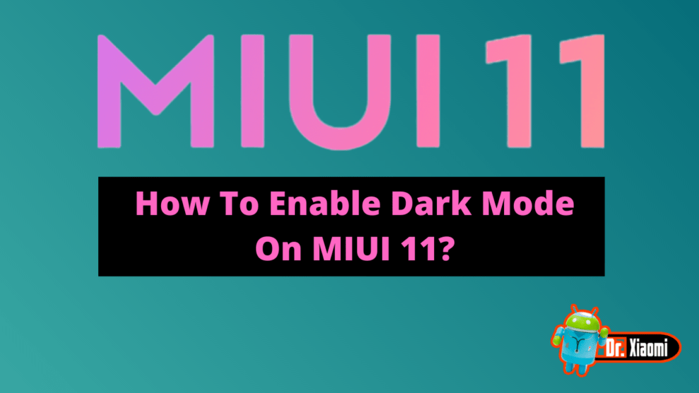 How to enable dark mode on miui 11_