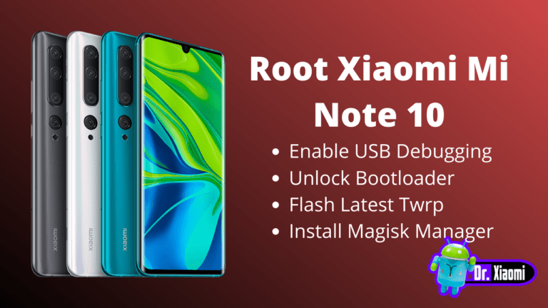 How To Root Xiaomi Mi Note 10 – Latest Magisk Manager
