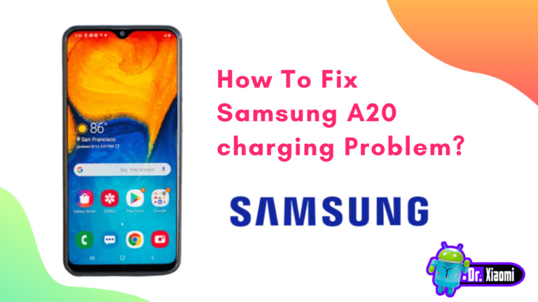 How To Fix Samsung A20 charging Problem?