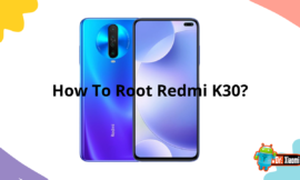 How To Root Redmi K30?