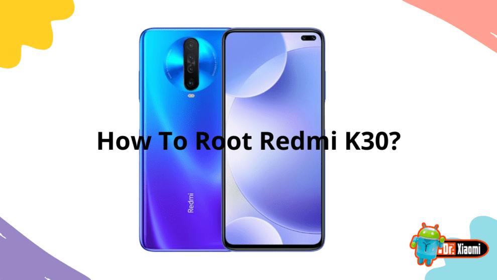 Root Redmi K30