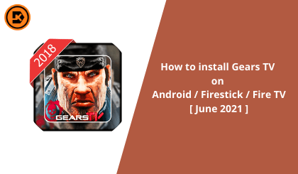 How to install Gears TV on Android / Firestick / Fire TV [2021]