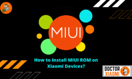 How to Install MIUI ROM on Xiaomi Devices? Universal Method For Xiaomi MiUi Rom