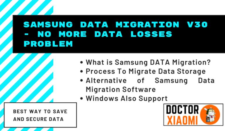 Samsung Data Migration V30 – No More Data Losses Problem