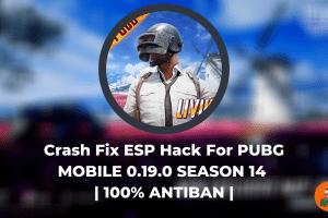 Crash Fix ESP Hack For PUBG MOBILE 0.19.0 SEASON 14 100% ANTIBAN