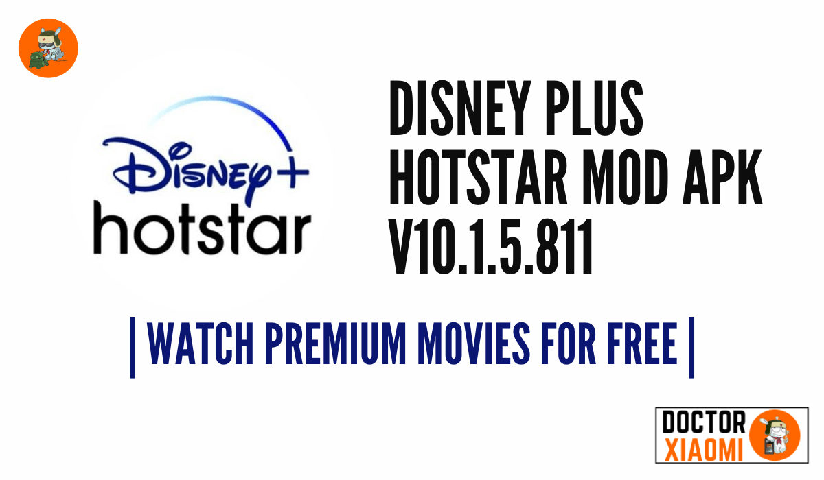 Disney Plus Hotstar Mod Apk V10 1 5 811 Watch Premium Movies For Free Doctor Xiaomi