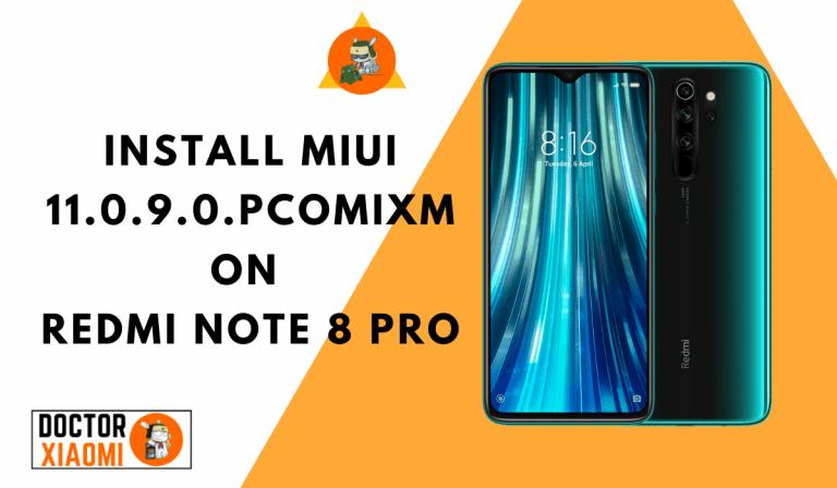 Install MIUI 11.0.9.0.PCOMIXM On Redmi Note 8 Pro