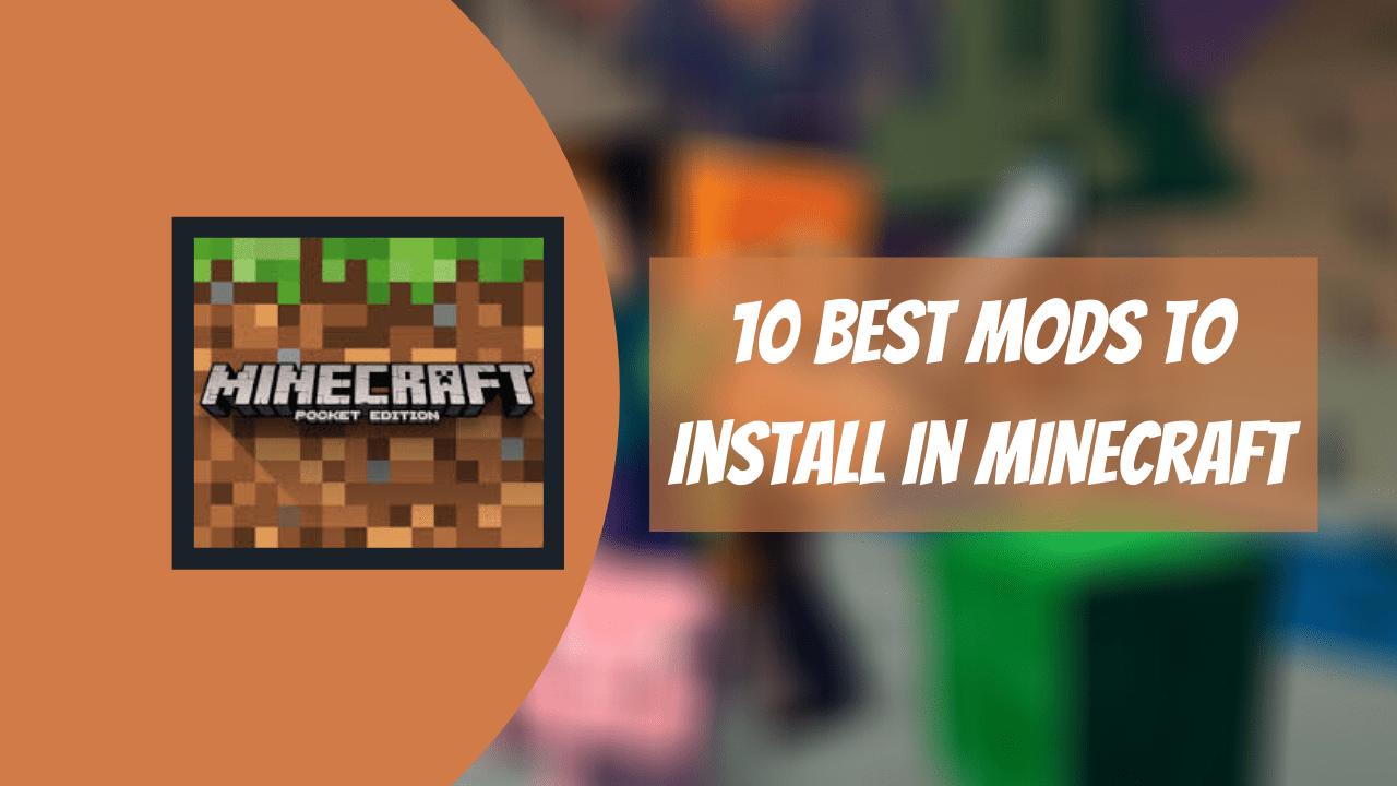 10 Best MODS To Install In Minecraft