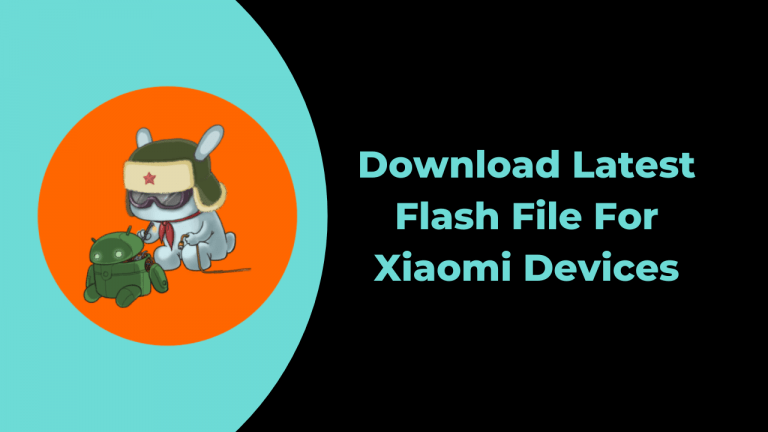Download Latest Flash File For Xiaomi Devices