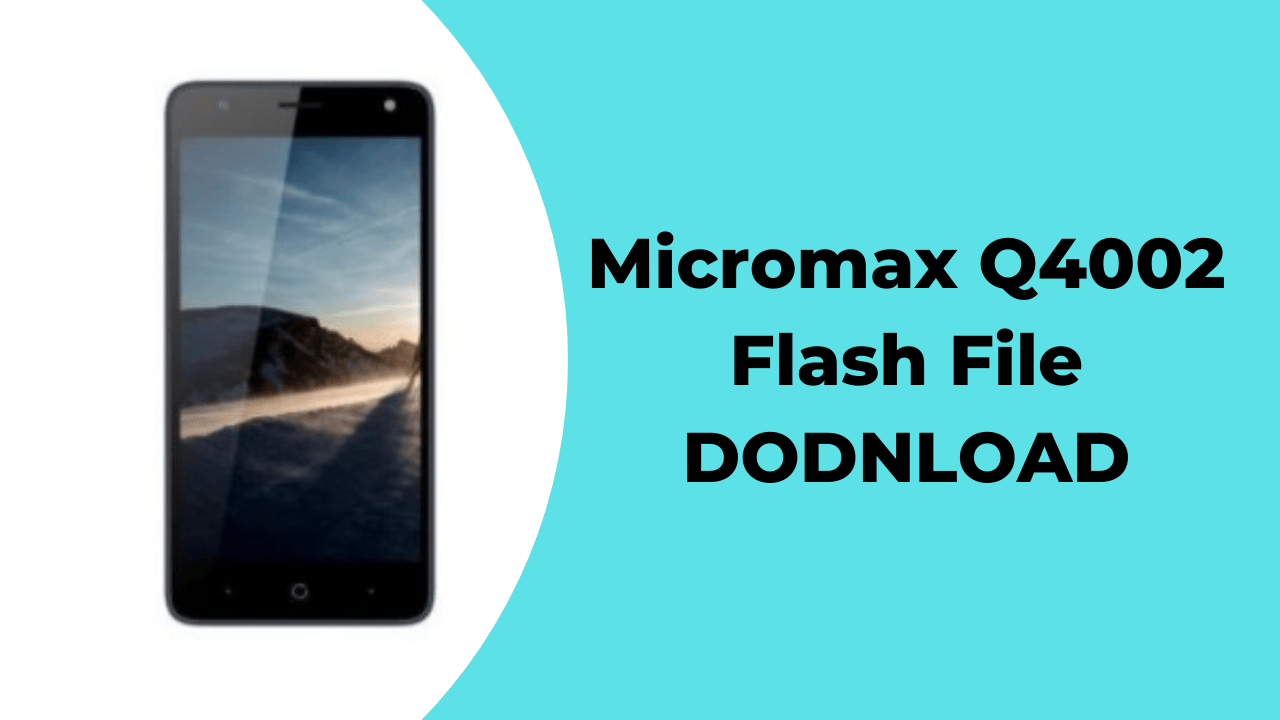 How Download Micromax Q4002 Flash File (Stock ROM)