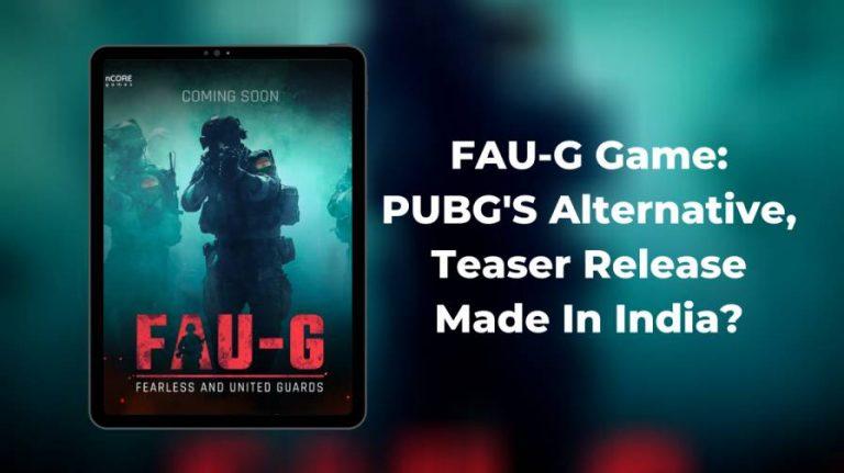 FAU-G Game: PUBG'S Alternative, Teaser Release | Made In India?