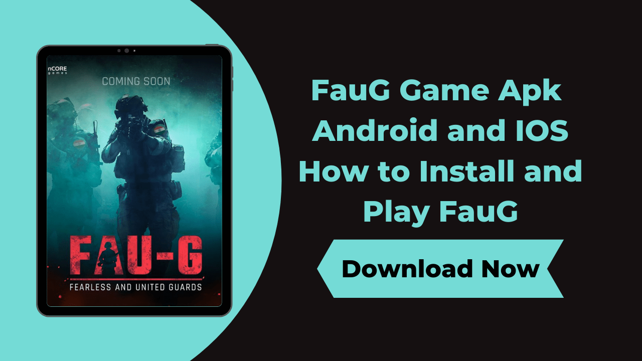 FauG Game Apk Download Android and IOS How to Install and Play FauG