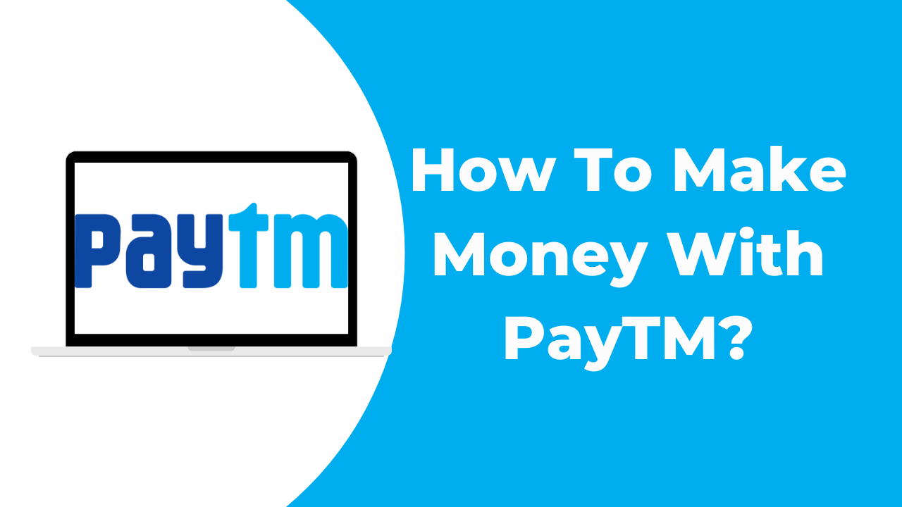How to make money with PayTM?