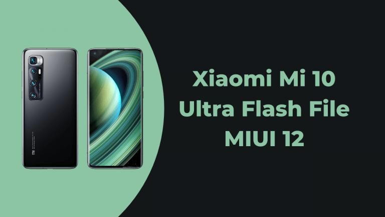 Xiaomi Mi 10 Ultra Flash File MIUI 12