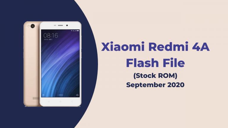 Xiaomi Redmi 4A Flash File (Stock ROM) | September 2020