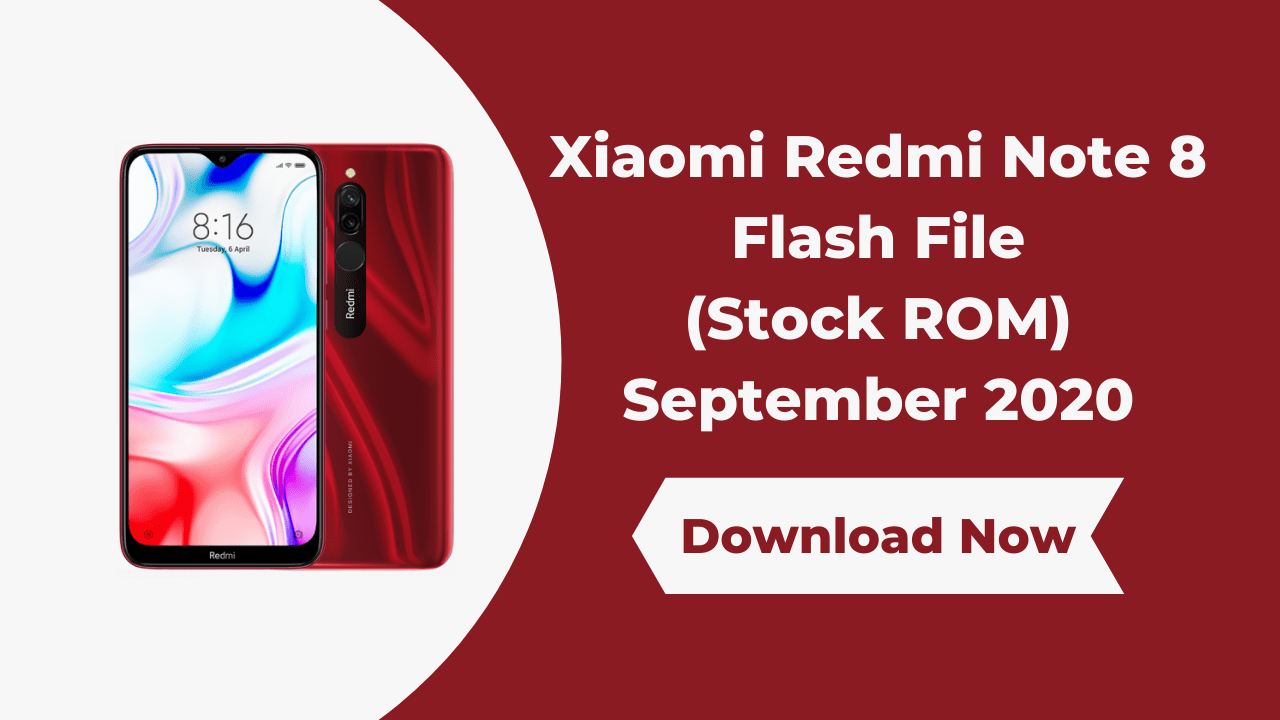 Xiaomi Redmi Note 8 Flash File (Stock ROM) September 2020