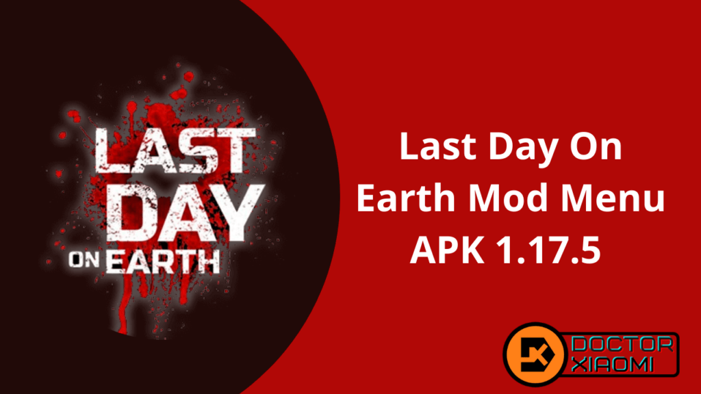 Last Day on Earth Mod Menu APK 1.17.5 [Latest Download]