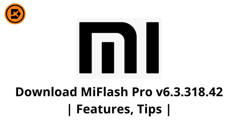 Download MiFlash Pro v6.3.318.42 | Features, Tips |
