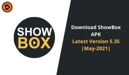 Download ShowBox APK Latest Version 5.35 May-2021