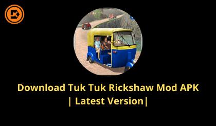Download Tuk Tuk Rickshaw Mod APK Latest Version