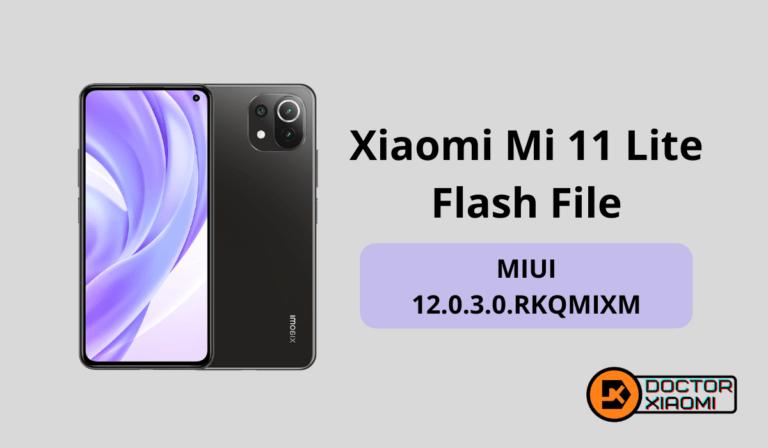 Download Xiaomi Mi 11 Lite Flash File MIUI 12.0.3.0.RKQMIXM