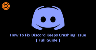 How To Fix Discord Keeps Crashing Issue Full Guide