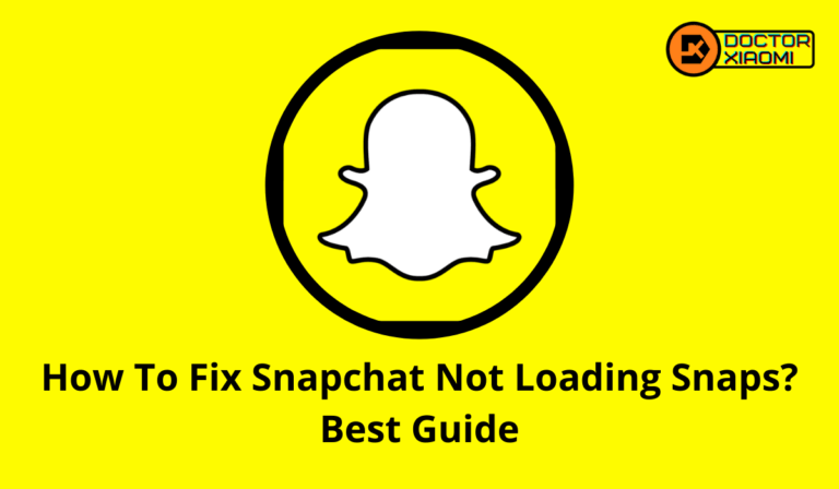 How To Fix Snapchat Not Loading Snaps? Best Guide