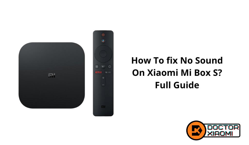 How To fix No Sound On Xiaomi Mi Box S? Full Guide