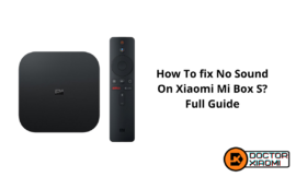 How To fix No Sound On Xiaomi Mi Box S? Full Guide