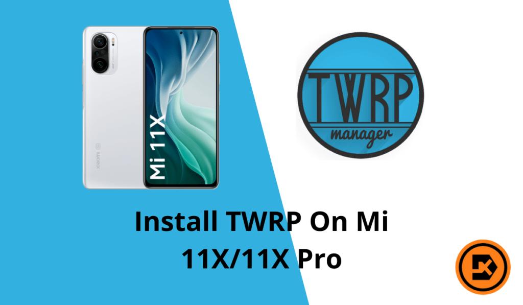 Install TWRP On Mi 11X11X Pro