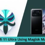 Root Mi 11 Ultra Using Magisk Manager