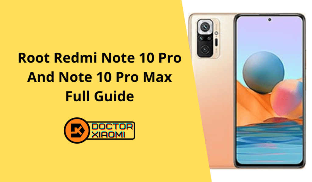 How To Root Redmi Note 10 Pro And Note 10 Pro Max - Full Guide