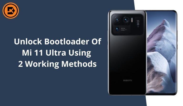 How To Unlock Bootloader Of Mi 11 Ultra Using Of 2 Working Methods