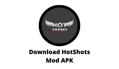 Download HotShots Mod APK